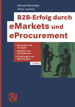 B2B-Erfolg durch eMarkets und eProcurement von Lawrenz,  Oliver, Nenninger,  Michael