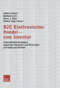 B2C Elektronischer Handel — eine Inventur von Jessen,  Johann, Lenz,  Barbara, Roos,  Horst J., Vogt,  Walter