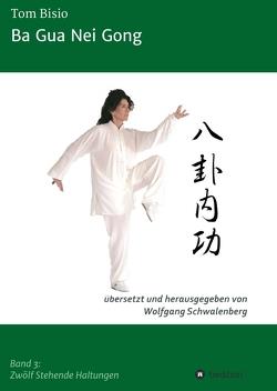 Ba Gua Nei Gong von Bisio,  Tom, Schwalenberg,  Wolfgang