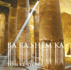 Ba Ra Shem Ka. Gesang an die Himmlische Seele von Kenyon,  Tom