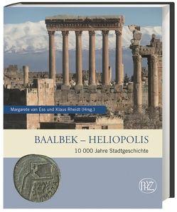 Baalbek – Heliopolis von Lohmann,  Daniel, Rheidt,  Klaus, van Ess,  Margarete