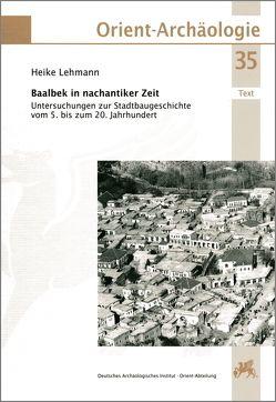 Baalbek in nachantiker Zeit von Lehmann,  Heike