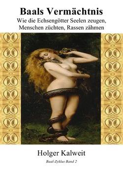 Baals Vermächtnis von Kalweit,  Holger