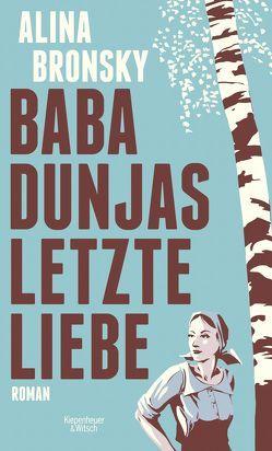 Baba Dunjas letzte Liebe von Bronsky,  Alina