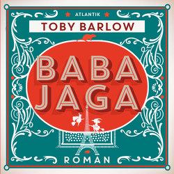 Baba Jaga von Bandini,  Giovanni und Ditte, Barlow,  Toby, Fischer,  Julia