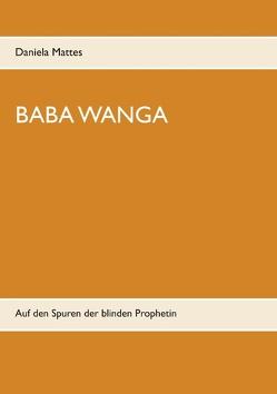 Baba Wanga von Mattes,  Daniela