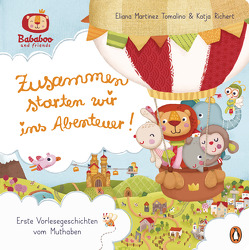 Bababoo and friends – Zusammen starten wir ins Abenteuer! von Martínez Tomalino,  Eliana, Richert,  Katja