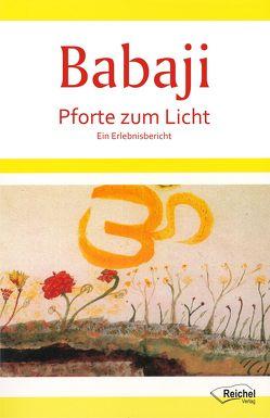 Babaji – Pforte zum Licht von Reichel,  Gertraud