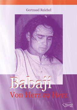 Babaji – Von Herz zu Herz von Reichel,  Gertraud