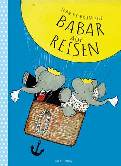 Babar auf Reisen von Brunhoff,  Jean de, Wiedemeyer,  Carolin