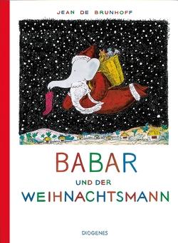 Babar und der Weihnachtsmann von Brunhoff,  Jean de, Sérusclat-Brütt,  Françoise