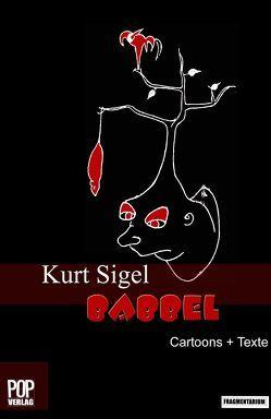 Babbel Cartoons/ Babbel Texte. von Heckmann,  Herbert, Sigel,  Kurt