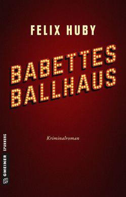 Babettes Ballhaus von Huby,  Felix