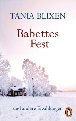 Babettes Fest von Blixen,  Tania, Süskind,  W E
