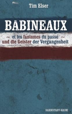 BABINEAUX und die Geister der Vergangenheit von Elser,  Tim