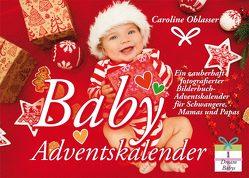 Baby Adventskalender – Ein zauberhaft fotografierter Bilderbuch-Adventskalender für Schwangere, Mamas und Papas von Oblasser,  Caroline