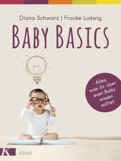 Baby Basics von Ludwig,  Frauke, Schwarz,  Diana