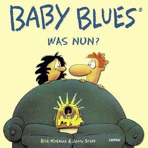 Baby Blues 0: Was Nun? von Kirkman,  Rick, Scott,  Jerry