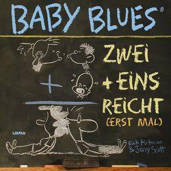Baby Blues 10: Zwei+eins=reicht! von Kirkman,  Rick, Scott,  Jerry