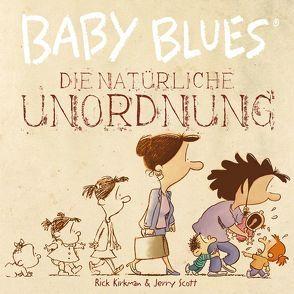 Baby Blues 12: Die natürliche Unordnung von Kirkman,  Rick, Scott,  Jerry