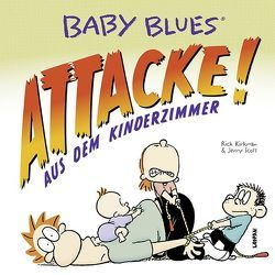 Baby Blues 16: Attacke! aus dem Kinderzimmer von Kirkman,  Rick, Scott,  Jerry