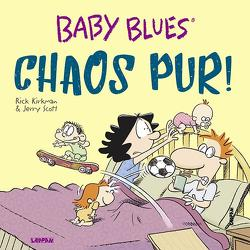 Baby Blues 17: Chaos pur! von Kirkman,  Rick, Scott,  Jerry