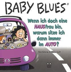 Baby Blues Band 9: Wenn ich doch ein HAUSfrau bin, warum sitze ich dann immer im AUTO? von Kirkman,  Rick, Scott,  Jerry