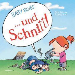 Baby Blues: … und Schnitt! von Kirkman,  Rick, Scott,  Jerry