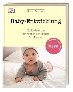 Eltern-Wissen. Baby-Entwicklung von Halsey,  Claire