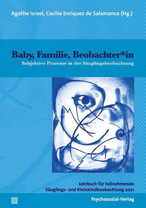 Baby, Familie, Beobachter*in von Bründl,  Peter, Enriquez de Salamanca,  Cecilia, Israel,  Agathe, Wolff,  Lisa