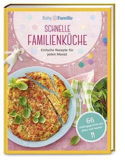 Baby und Familie: Schnelle Familienküche von Becker,  Stefanie, Klug,  Susanne