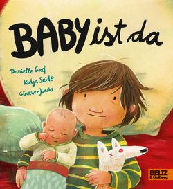 Baby ist da von Graf,  Danielle, Jakobs,  Günther, Seide,  Katja