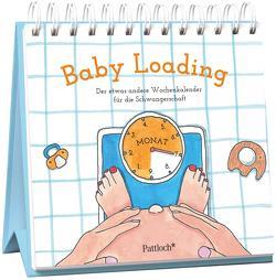 Baby Loading – Der etwas andere Wochenkalender für die Schwangerschaft von Bomhard,  Silvie