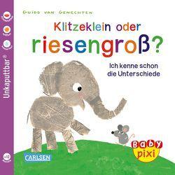 Baby Pixi 52: Klitzeklein oder riesengroß? von Geis,  Maya, van Genechten,  Guido