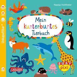 Baby Pixi 58: Mein kunterbuntes Tierbuch von Holtfreter,  Nastja