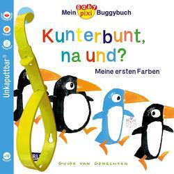 Baby Pixi 83: Mein Baby-Pixi-Buggybuch: Kunterbunt, na und? von van Genechten,  Guido