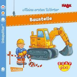 Baby Pixi (unkaputtbar) 101: HABA Meine ersten Wörter: Baustelle von Brüchler,  Mirco