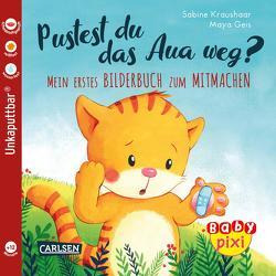 Baby Pixi (unkaputtbar) 74: VE 5 Pustest du das Aua weg? (5 Exemplare) von Geis,  Maya, Kraushaar,  Sabine