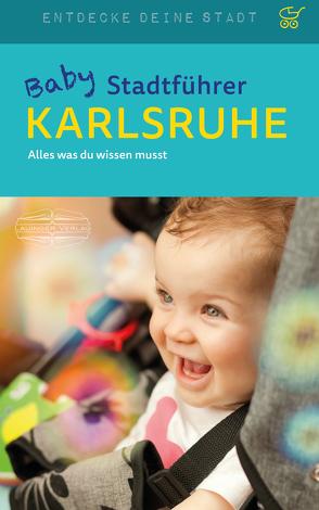 Baby-Stadtführer Karlsruhe von MacMillian,  Astrid