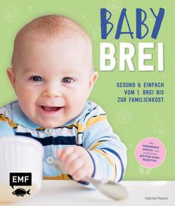 Babybrei – Gesund & einfach vom 1. Brei bis zur Familienkost von Peikert,  Désirée