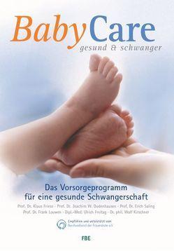 BabyCare – gesund & schwanger von Dudenhausen,  Joachim W., Freitag,  Ulrich, Friese,  Klaus, Kirschner,  Wolf, Louwen,  Frank, Saling,  Erich