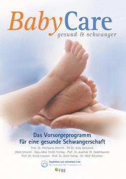 BabyCare – gesund & schwanger von Dudenhausen,  Joachim W., Freitag,  Ulrich, Henrich,  Wolfgang, Jückstock,  Julia, Kirschner,  Wolf, Louwen,  Frank, Saling,  Erich, Scharrel,  Doris