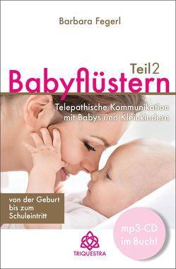 Babyflüstern Teil 2 von Fegerl,  B