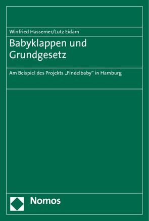 Babyklappen und Grundgesetz von Eidam,  Lutz, Hassemer,  Winfried