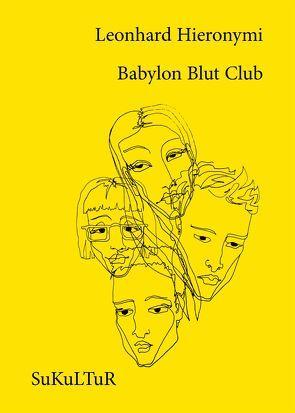 Babylon Blut Club von Hieronymi,  Leonhard