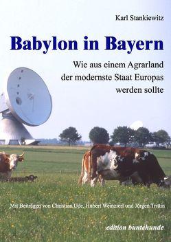 Babylon in Bayern von Stankiewitz,  Karl