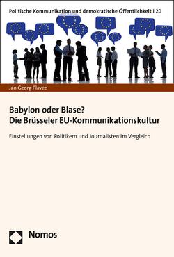 Babylon oder Blase? Die Brüsseler EU-Kommunikationskultur von Plavec,  Jan Georg