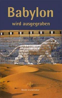 Babylon wird ausgegraben von Leurpendeur,  Nicole