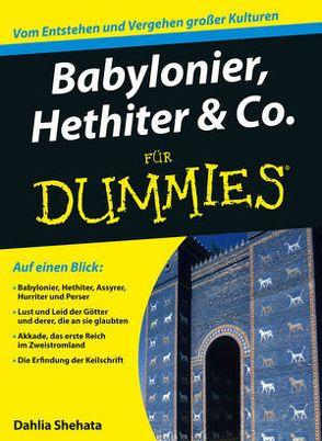 Babylonier, Hethiter & Co. für Dummies von Shehata,  Dahlia