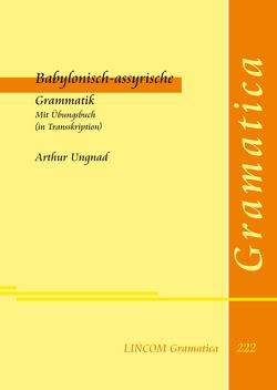 Babylonisch-assyrische Grammatik mit Übungsbuch (in Transskription) von Ungnad,  Arthur